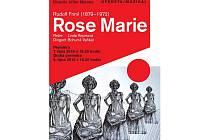 Čtvrteční premiérou a sobotním druhým představením vstoupila na ostravské jeviště klasická opereta Rudolfa Frimla Rose Marie.