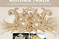 Přebal knihy Lumíra Václavíka Historie Thálie v moravskoslezské Ostravě