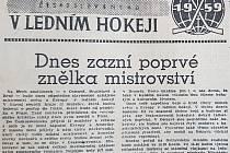 Nová svoboda, 5. 3. 1959, v úvodní den šampionátu skončila ostravská utkání Švédsko-Itálie 11:0 a Finsko-NSR 5:3.