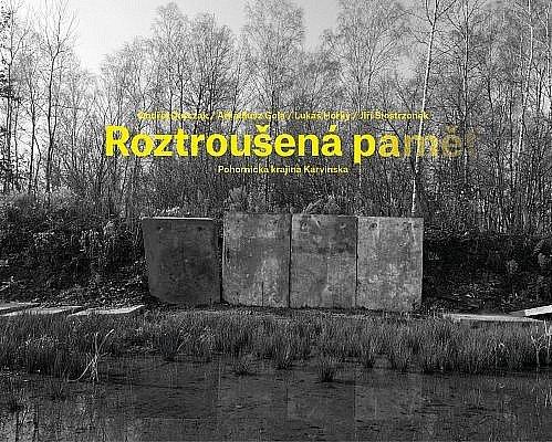 Obálka knihy Roztroušená paměť – Pohornická krajina Karvinska.