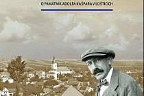 Obálka nové knihy, která popisuje deset let boje za záchranu Památníku Adolfa Kašpara v Lošticích.