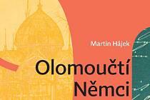 Kniha Olomoučtí Němci od Martina Hájka