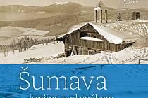 Obálka knihy Šumava - krajina pod sněhem.
