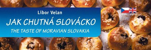 Libor Velan vydal druhý díl knihy Jak chutná Slovácko.