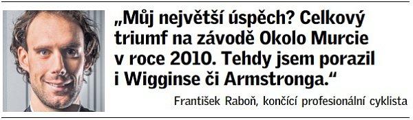 Citát českého cyklisty Františka Raboně.
