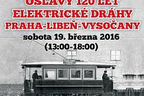 Oslavy 120 let elektrické tramvajové dráhy Praha-Libeň-Vysočany se uskuteční v sobotu 19. března 2016 od 13 do 18 hodin na Elsnicově náměstí v Libni.