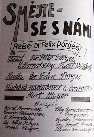 Felix Porges vterezínských kasárnách nacvičil spolu sostatními Židy kabaret snázvem Smějte se snámi.