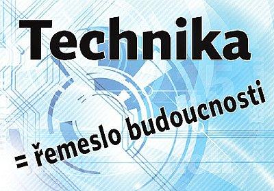 Technika = řemeslo budoucnosti.