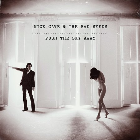 Nich Cave a The Bad Seeds - Push the sky away