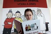 Boba Bobek, Pat a Mat i kreslené vtipy Vladimíra Jiránka rozveselují Tančící dům. Retrospektivní výstava bude otevřena každý den od 09:00 do 20:00. V rámci výstavy vyšla i kniha Včera a dnes.