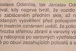 Výňatek z usnesení Generální inspekce bezpečnostních sborů z února roku 2019, kterým bylo odloženo trestní oznámení Jaroslava Odstrčila na dotčené policisty.