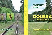 Nová kniha Tajemství lesa Doubrava a okolí Ratíškovic zvláště.