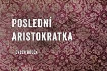 Evžen Boček získal ocenění za Poslední aristokratku.