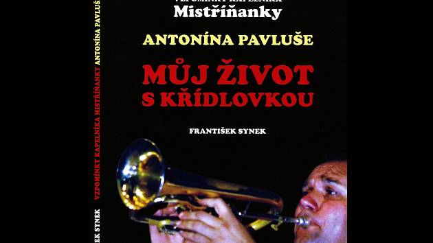Kniha vzpomínek kapelníka Antonína Pavluše.