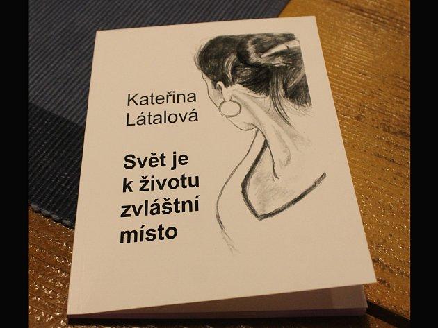 Kateřině Látalové vyšla před časem sbírka poezie iprózy.