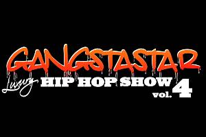 Gangstastar luxury hip hop show vol.4