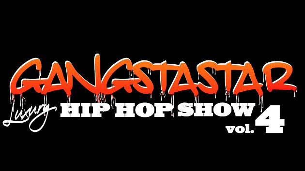 Gangstastar luxury hip hop show vol.4