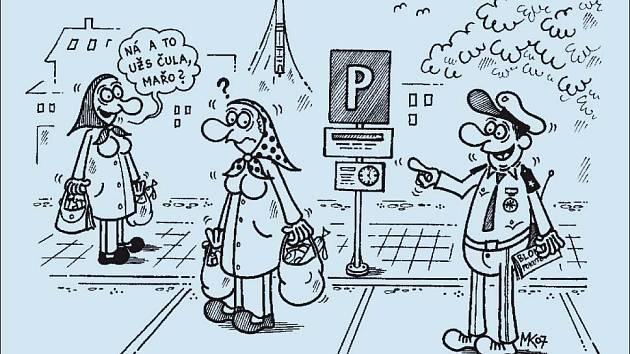 """""""Je mi líto, ale zaplatíte pokutu – už tady klápete víc jak půl hodiny bez vyznačení doby příchodu na parkovacím kotouči!"""""""