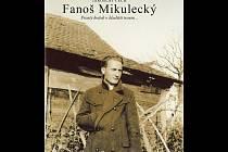 Knižní novinkou Městské knihovny Břeclav je publikace Jaroslav Čecha Fanoš Mikulecký: Prostý kvítek v bludišti travin.
