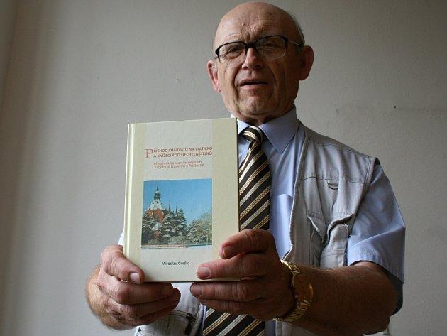Zanedlouho sedmdesátiletý Miroslav Geršic z Poštorné nedávno pokřtil svou novou knihu. Učitel a historik v ní objasňuje příchod Charvátů na Valticko ve spojitosti s knížecím rodem Lichtenštejnů.