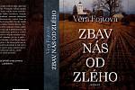 Přebal nové knihy novosedelské spisovatelky Věry Fojtové Zbav nás od zlého.