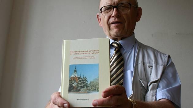 Historik Miroslav Geršic z Poštorné napsal knihu, ve které objasňuje příchod Charvátů na Valticko ve spojitosti s knížecím rodem Lichtenštejnů.