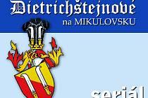 Seriál - Dietrichštejnové na Mikulovsku.