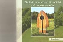 Před lety prohlásila, že do vinohradu nikdy nevkročí. Přesto osmadvacetiletá učitelka Eva Víšková z Moravské Nové Vsi napsala knihu o vinařství.