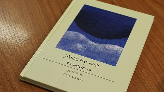Rodačka z Dobrého Pole Bohumila Ottová vydala svou první sbírku básní Jakoby nic a Jen tak.