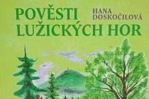 Pověsti Lužických hor. Tak se jmenuje nová kniha Hany Doležalové.