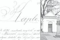 Krasopisný nápis z roku 1892 osvětluje vznik kapličky na návsi v Manerově, kterou zachycuje v současné podobě snímek vpravo.