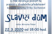 Slavičí dům - premiéra divadelního představení