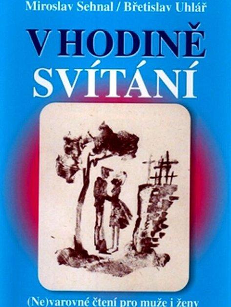 Ostravští autoři Miroslav Sehnal a Břetislav Uhlář vydali knihu, která navazuje na jejich předchozí dílo Hodina před svítáním.