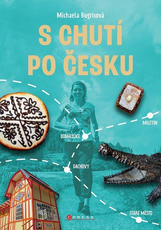 Cestovatelka a gurmánka Michaela Bugrisová z Krnova právě vydala knihu S chutí po Česku.