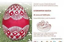 Tradiční jarní výstava v Jihočeském muzeu připomíná svým názvem starý a dnes už pozapomenutý regionální výraz pro velikonoční svátky, které se na jihu Čech v minulosti neobešly bez červeně barvených a zdobených vajec.