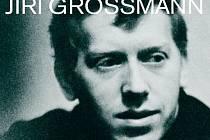 Supraphon vydal letos k nedožitým sedmdesátinám Jiřího Grossmana CD Až tě náhodou potkám